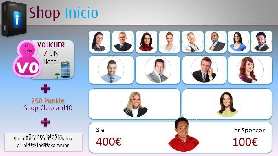 Sie haben nun die 2 Matrix erreicht und bekommen Shop Inicio Sie 400 Ihr Sponsor 100 VOUCHER 7 ÜN Hotel 250 Punkte Shop.Clubcard10 Für Ihre binäre Pro
