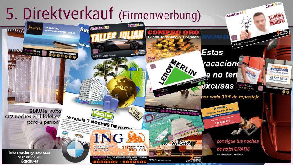 5. Direktverkauf (Firmenwerbung)