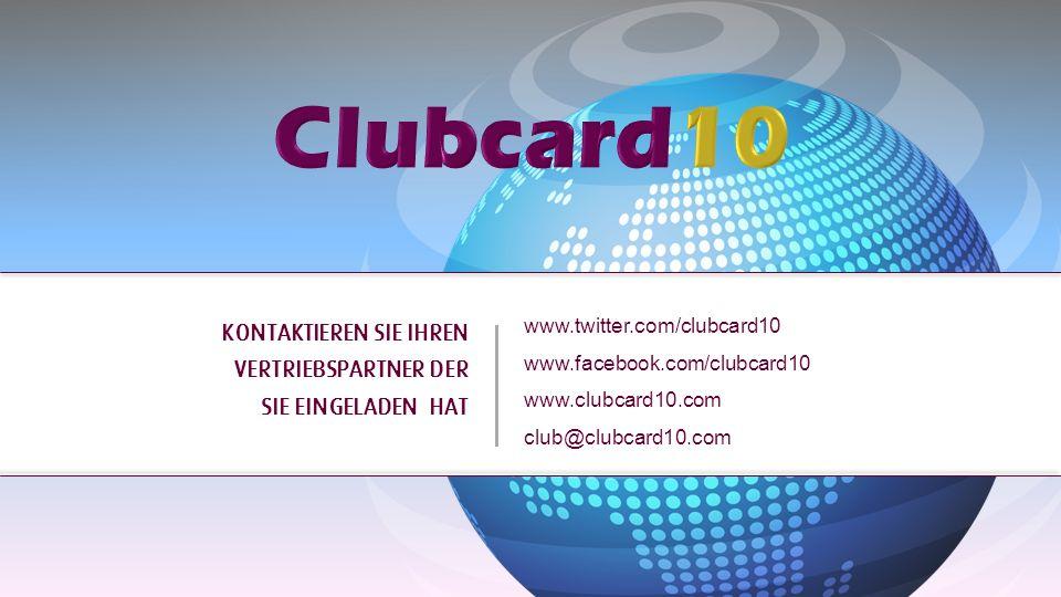 www.twitter.com/clubcard10 www.facebook.com/clubcard10 www.clubcard10.com club@clubcard10.com KONTAKTIEREN SIE IHREN VERTRIEBSPARTNER DER SIE EINGELAD