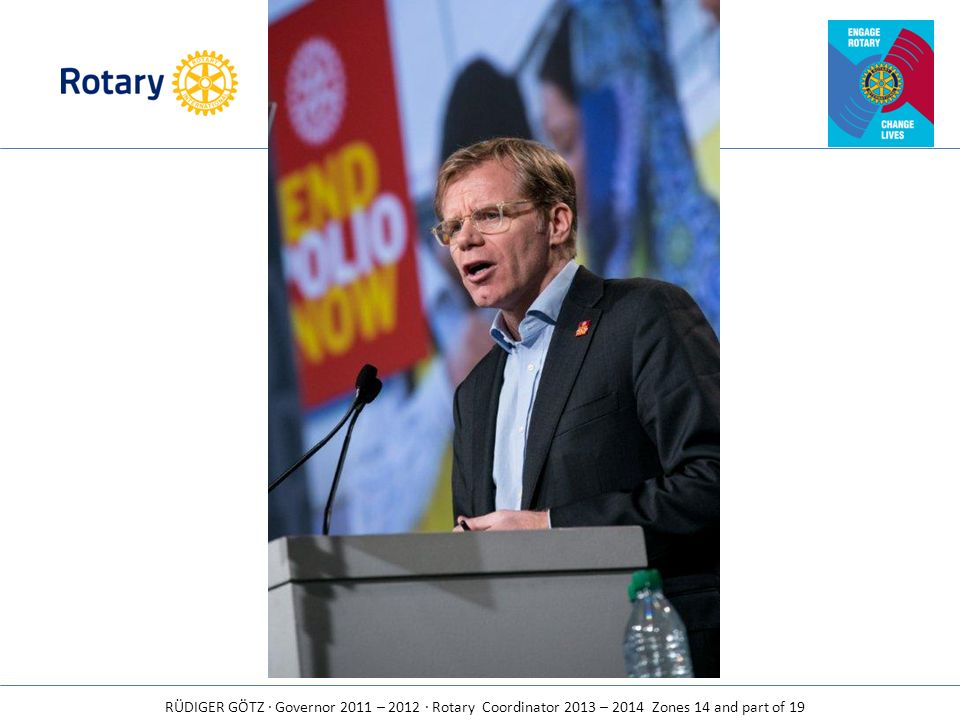 RÜDIGER GÖTZ · Governor 2011 – 2012 · Rotary Coordinator 2013 – 2014 Zones 14 and part of 19