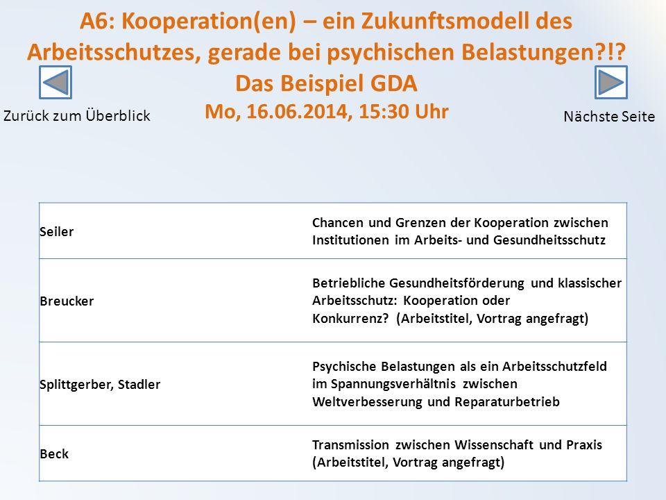 A6: Kooperation(en) – ein Zukunftsmodell des Arbeitsschutzes, gerade bei psychischen Belastungen?!.