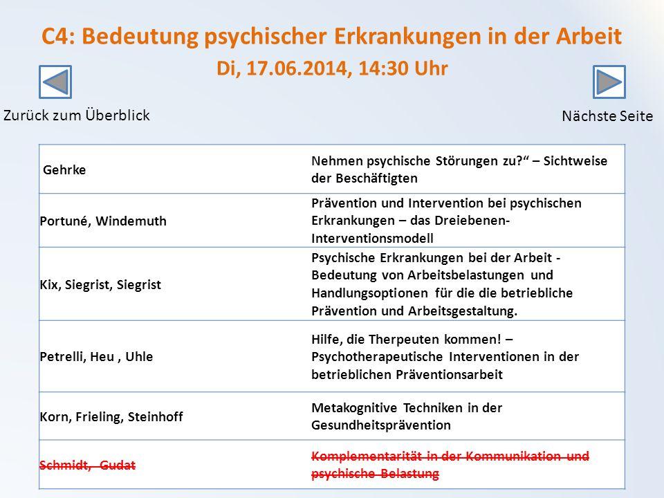 C4: Bedeutung psychischer Erkrankungen in der Arbeit Di, 17.06.2014, 14:30 Uhr Gehrke Nehmen psychische Störungen zu.