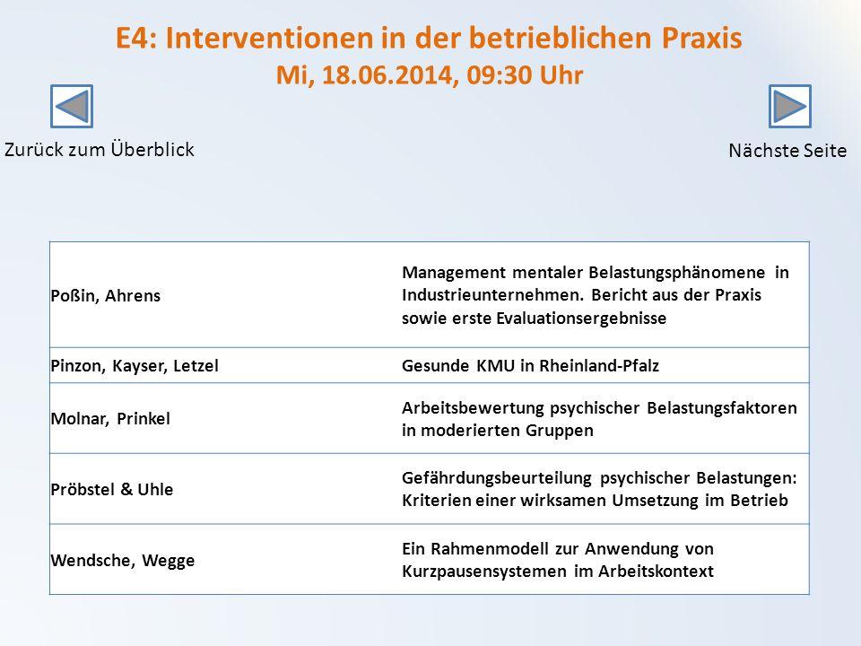 E4: Interventionen in der betrieblichen Praxis Mi, 18.06.2014, 09:30 Uhr Poßin, Ahrens Management mentaler Belastungsphänomene in Industrieunternehmen.