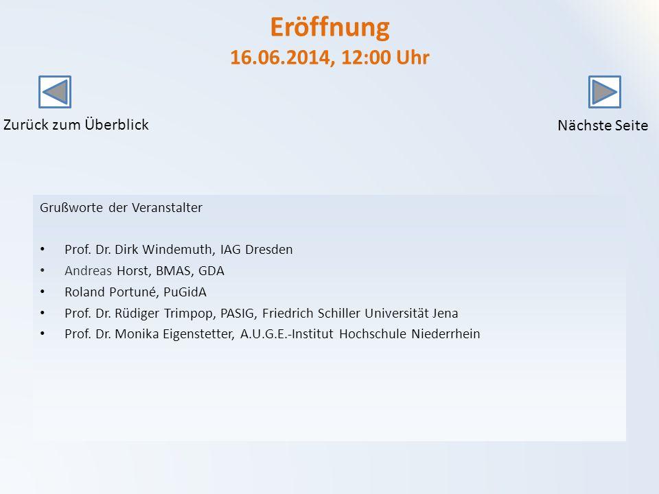 Eröffnung 16.06.2014, 12:00 Uhr Zurück zum Überblick Nächste Seite Grußworte der Veranstalter Prof.