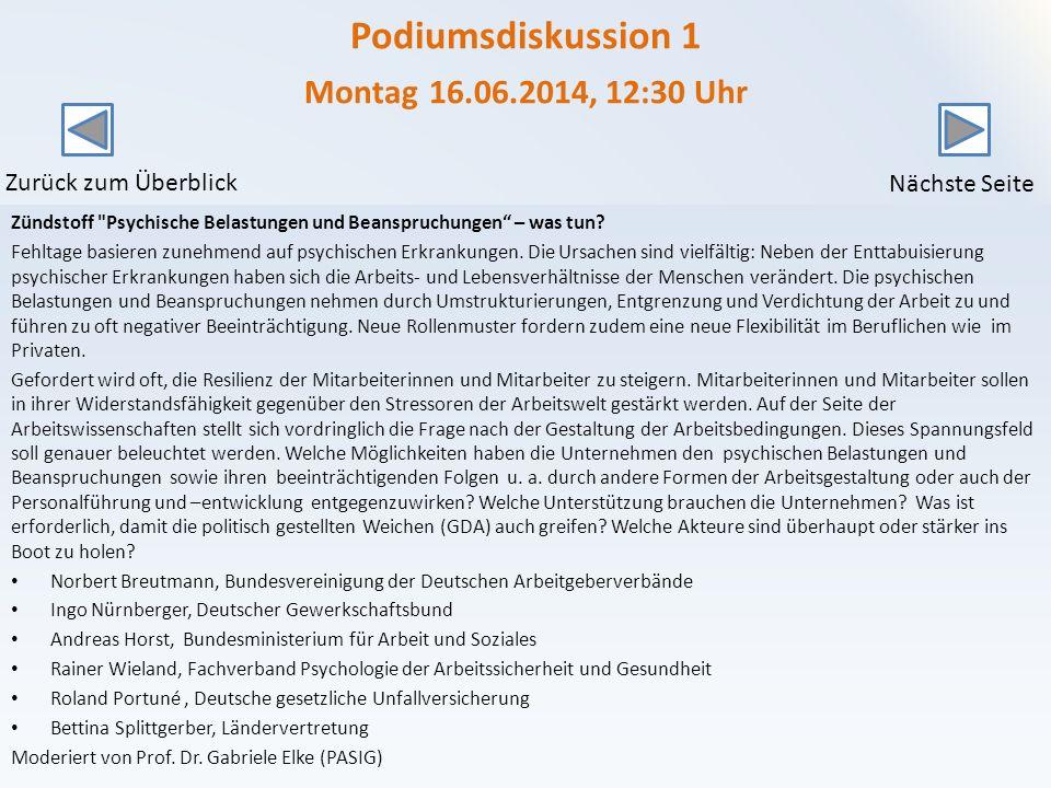 Podiumsdiskussion 1 Montag 16.06.2014, 12:30 Uhr Zündstoff Psychische Belastungen und Beanspruchungen – was tun.