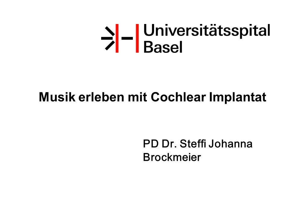PD Dr. Steffi Johanna Brockmeier Musik erleben mit Cochlear Implantat