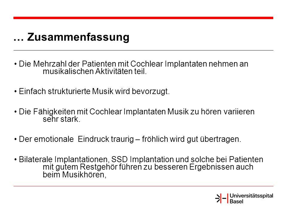 … Zusammenfassung Die Mehrzahl der Patienten mit Cochlear Implantaten nehmen an musikalischen Aktivitäten teil.