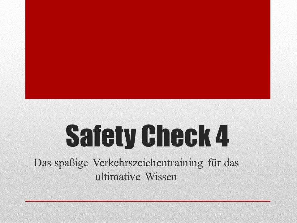 Safety Check 4 Das spaßige Verkehrszeichentraining für das ultimative Wissen