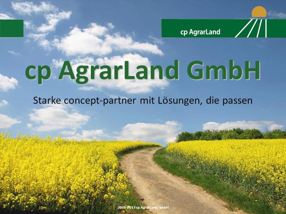 2008-2013 cp AgrarLand GmbH 2 Standorte Zentrale Hermannstraße 24 18055 Rostock Zweigstelle Vogteistraße 30 29683 Bad Fallingbostel