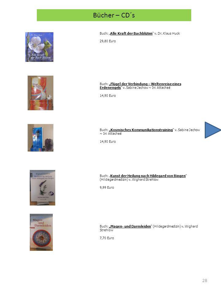 28 Buch: Alle Kraft der Bachblüten v. Dr. Klaus Huck 29,80 Euro Bücher – CD´s Buch: Flügel der Verbindung – Weltenreise eines Erdenengels v. Sabine Je