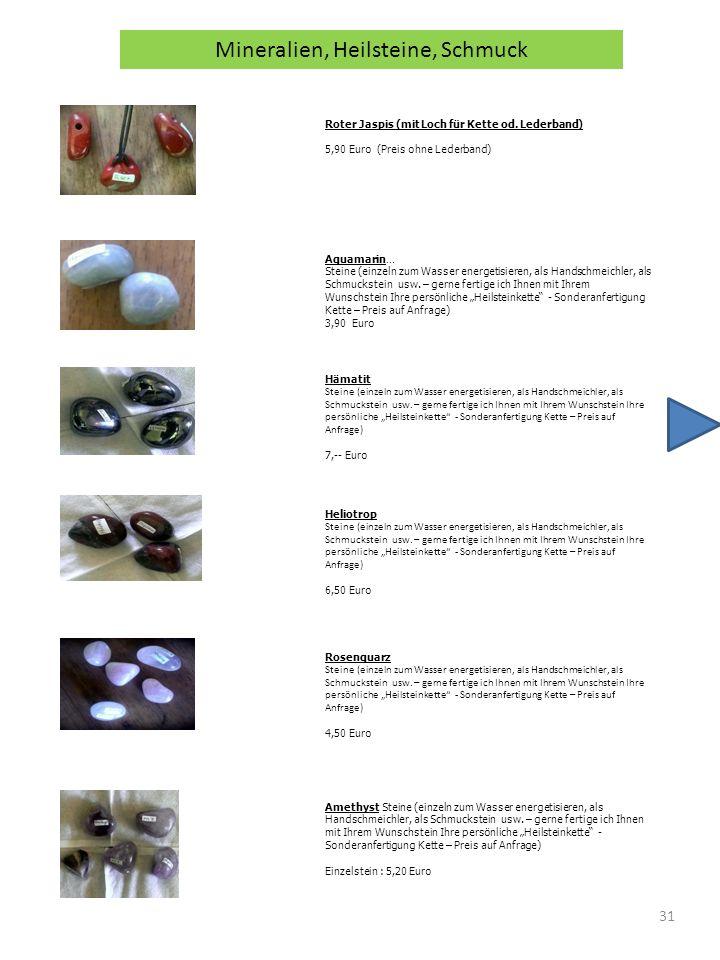 31 Roter Jaspis (mit Loch für Kette od. Lederband) 5,90 Euro (Preis ohne Lederband) Mineralien, Heilsteine, Schmuck Aquamarin… Steine (einzeln zum Was