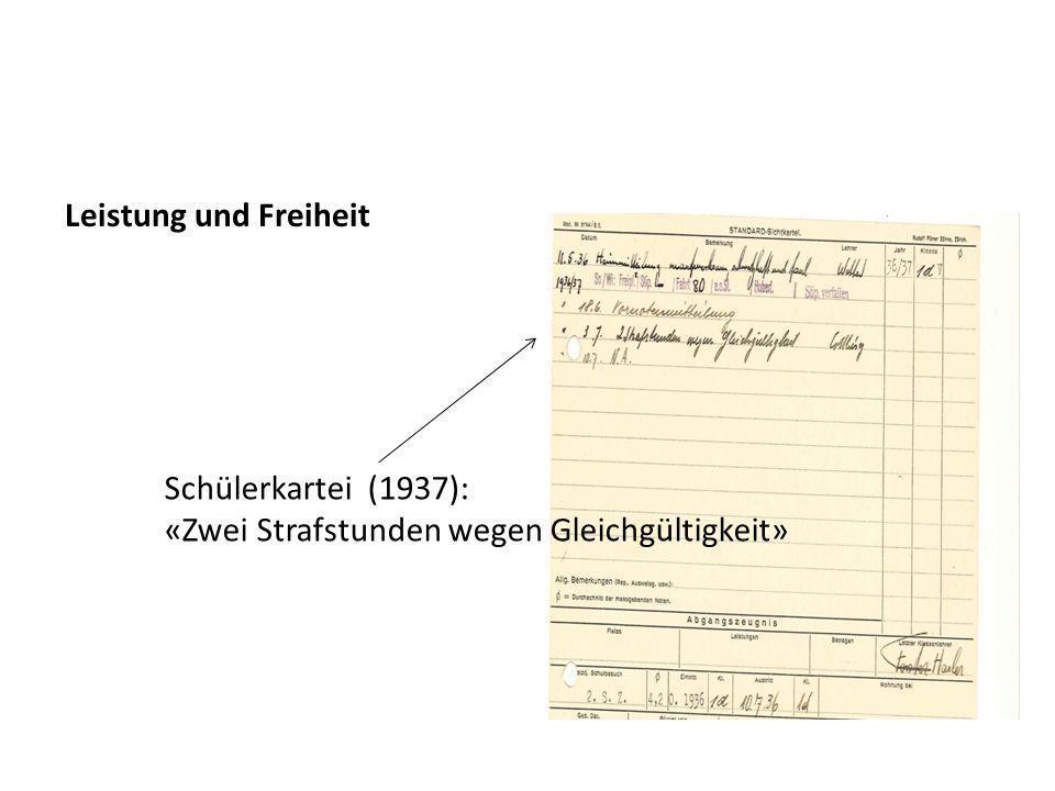 Schülerkartei (1937): «Zwei Strafstunden wegen Gleichgültigkeit» Leistung und Freiheit