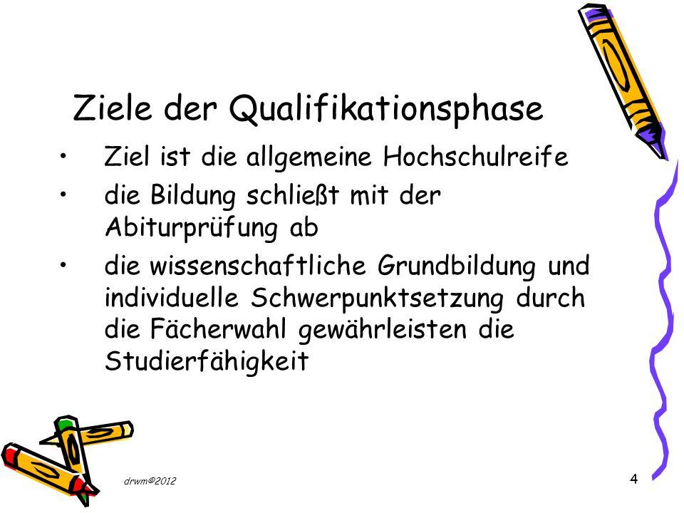 4 Ziele der Qualifikationsphase Ziel ist die allgemeine Hochschulreife die Bildung schließt mit der Abiturprüfung ab die wissenschaftliche Grundbildun