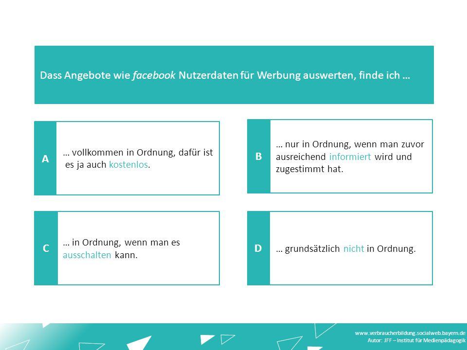 www.verbraucherbildung.socialweb.bayern.de Autor: JFF – Institut für Medienpädagogik … grundsätzlich nicht in Ordnung.