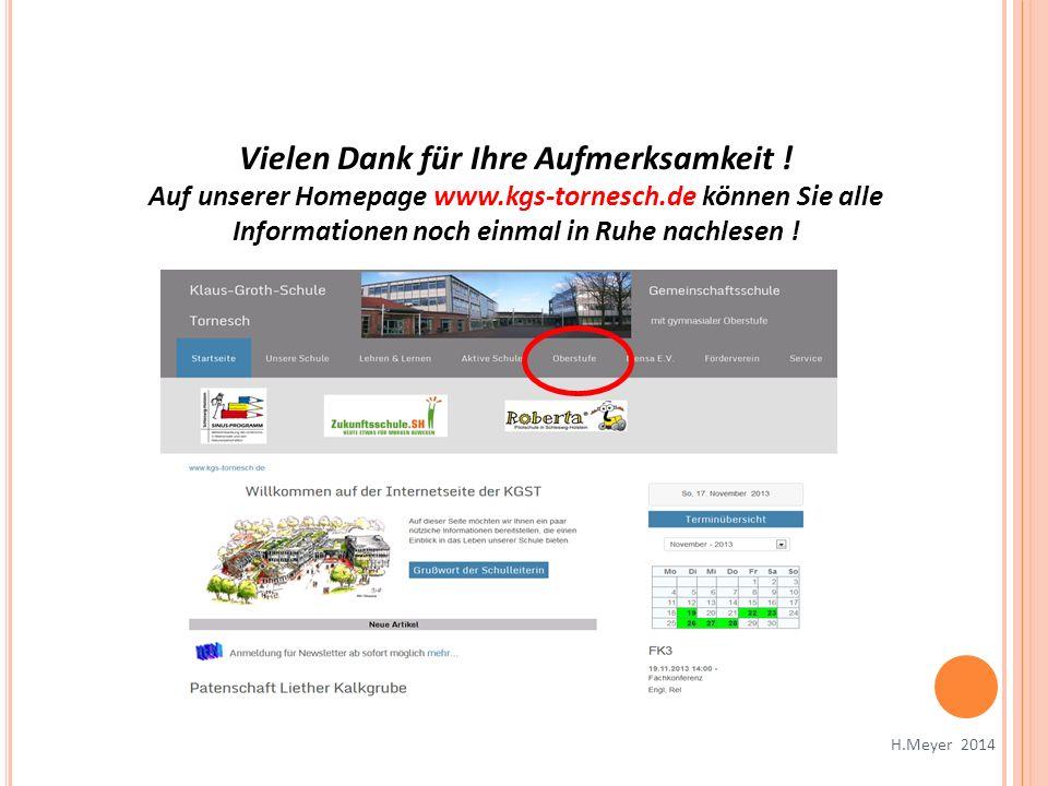 Vielen Dank für Ihre Aufmerksamkeit ! Auf unserer Homepage www.kgs-tornesch.de können Sie alle Informationen noch einmal in Ruhe nachlesen ! H.Meyer 2