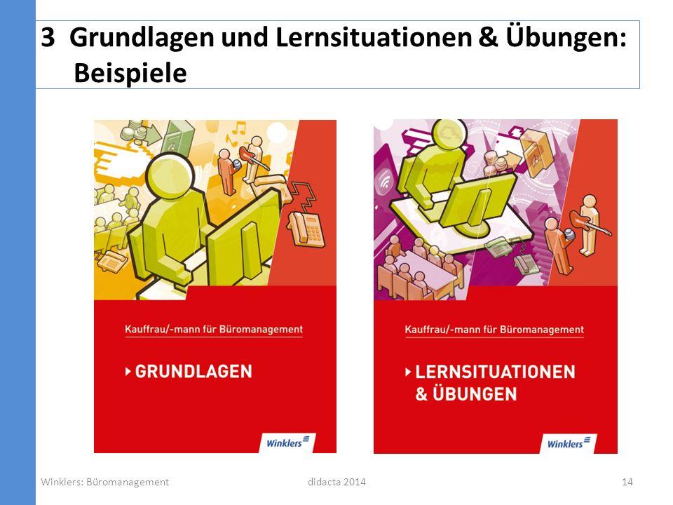 3 Grundlagen und Lernsituationen & Übungen: Beispiele didacta 201414Winklers: Büromanagement