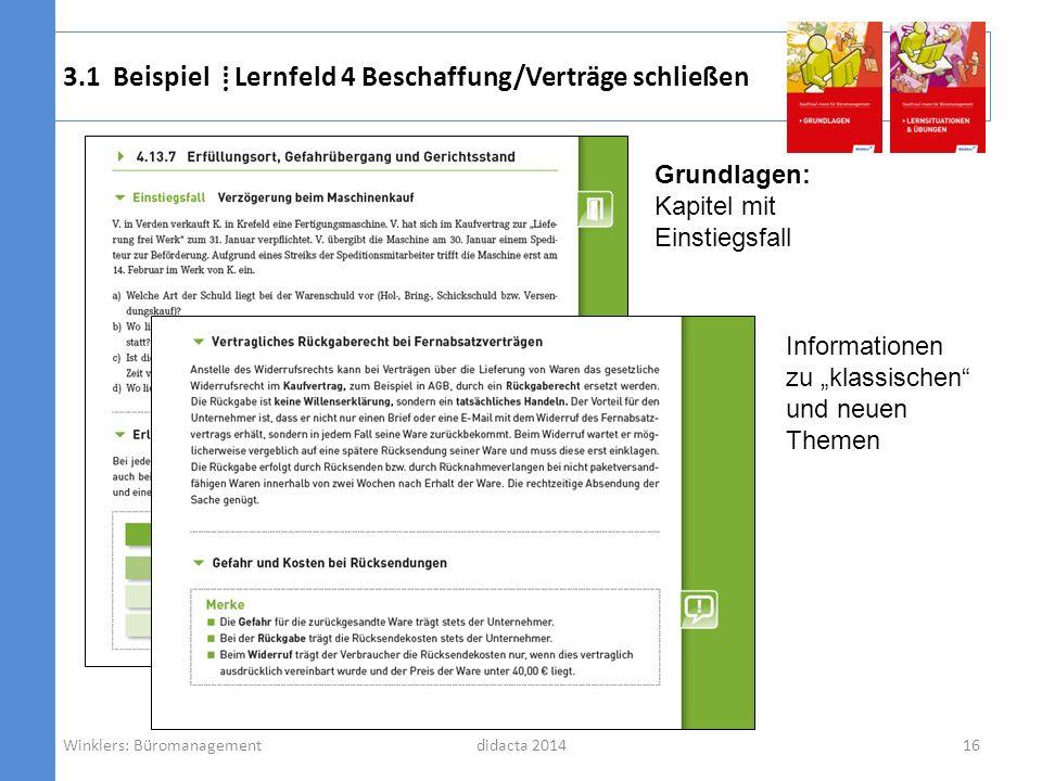 didacta 2014 3.1 Beispiel Lernfeld 4 Beschaffung/Verträge schließen 16Winklers: Büromanagement Grundlagen: Kapitel mit Einstiegsfall Informationen zu