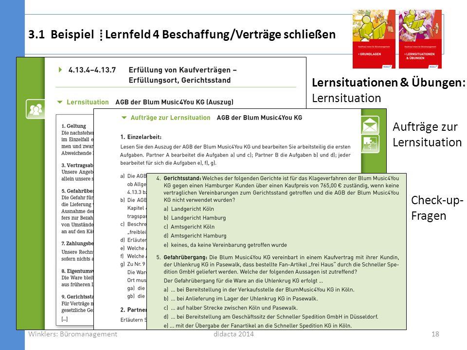didacta 2014 Lernsituationen & Übungen: Lernsituation 3.1 Beispiel Lernfeld 4 Beschaffung/Verträge schließen 18Winklers: Büromanagement Aufträge zur L