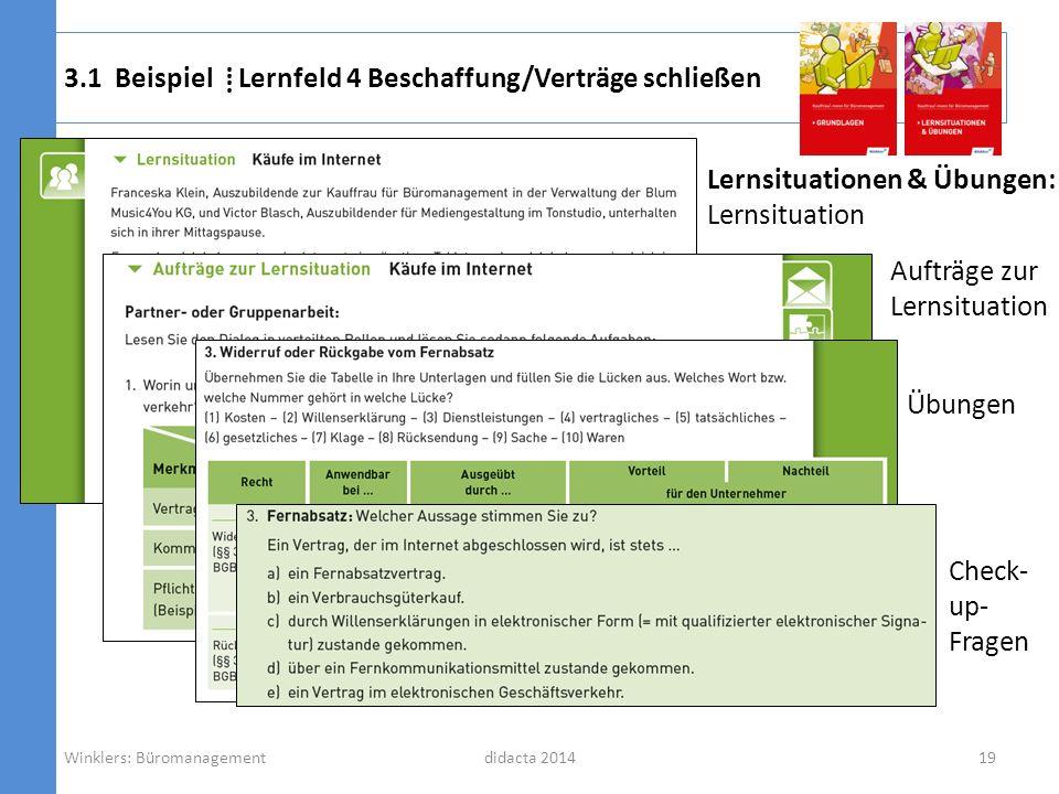 didacta 2014 Lernsituationen & Übungen: Lernsituation 3.1 Beispiel Lernfeld 4 Beschaffung/Verträge schließen 19Winklers: Büromanagement Aufträge zur L