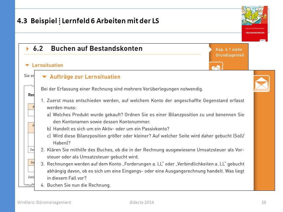 didacta 2014 4.3 Beispiel Lernfeld 6 Arbeiten mit der LS Winklers: Büromanagement26