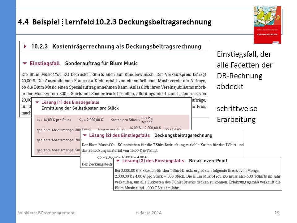 didacta 2014 4.4 Beispiel Lernfeld 10.2.3 Deckungsbeitragsrechnung Einstiegsfall, der alle Facetten der DB-Rechnung abdeckt schrittweise Erarbeitung W