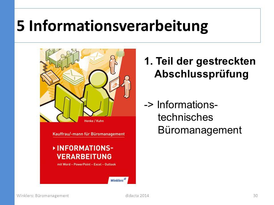 5 Informationsverarbeitung didacta 2014 1. Teil der gestreckten Abschlussprüfung -> Informations- technisches Büromanagement Winklers: Büromanagement3