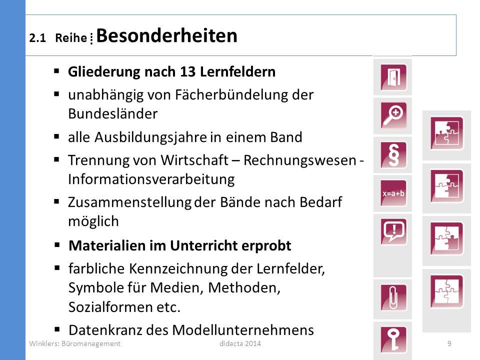 2.1 Reihe Besonderheiten Gliederung nach 13 Lernfeldern unabhängig von Fächerbündelung der Bundesländer alle Ausbildungsjahre in einem Band Trennung v
