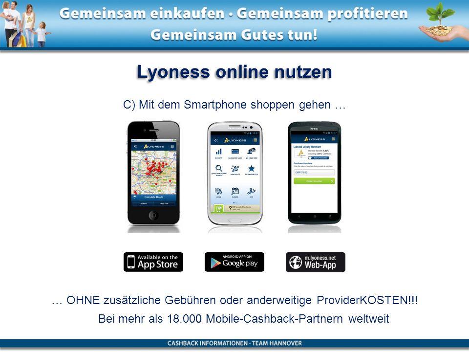Lyoness online nutzen … OHNE zusätzliche Gebühren oder anderweitige ProviderKOSTEN!!! C) Mit dem Smartphone shoppen gehen … Bei mehr als 18.000 Mobile
