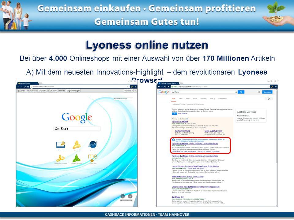 Lyoness online nutzen Bei über 4.000 Onlineshops mit einer Auswahl von über 170 Millionen Artikeln A) Mit dem neuesten Innovations-Highlight – dem rev
