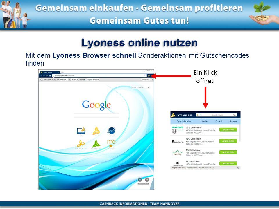 Lyoness online nutzen Mit dem Lyoness Browser schnell Sonderaktionen mit Gutscheincodes finden Ein Klick öffnet