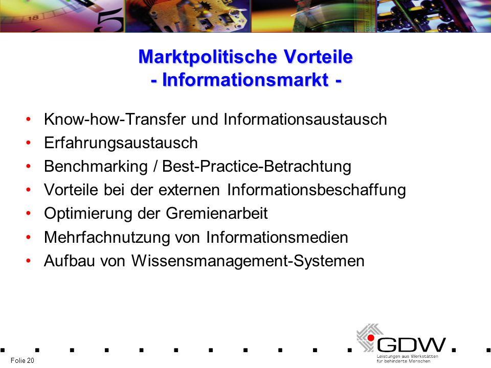 Folie 20 Marktpolitische Vorteile - Informationsmarkt - Know-how-Transfer und Informationsaustausch Erfahrungsaustausch Benchmarking / Best-Practice-B