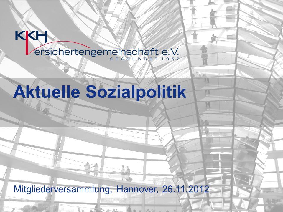 1 Mitgliederversammlung, Hannover, 26.11.2012 Aktuelle Sozialpolitik