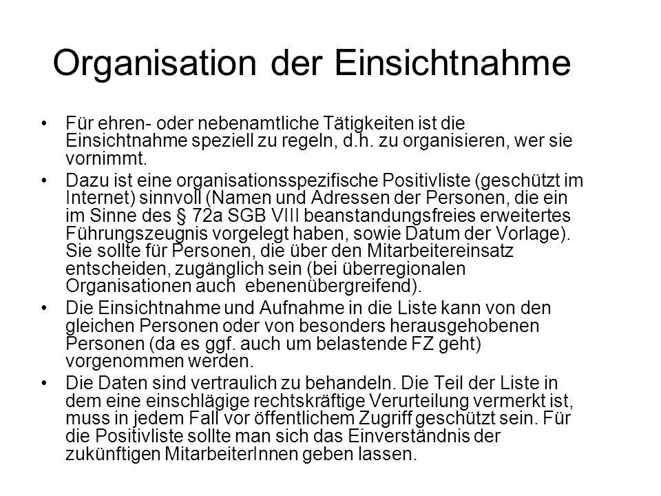 Organisation der Einsichtnahme Für ehren- oder nebenamtliche Tätigkeiten ist die Einsichtnahme speziell zu regeln, d.h. zu organisieren, wer sie vorni