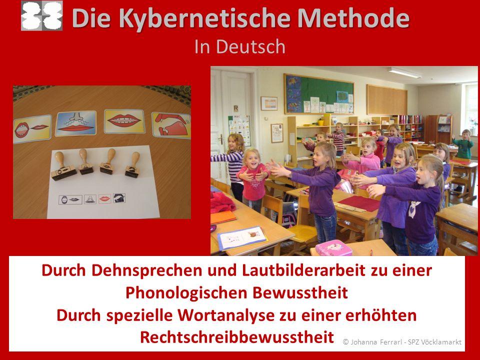 Die Kybernetische Methode In Deutsch Durch Dehnsprechen und Lautbilderarbeit zu einer Phonologischen Bewusstheit Durch spezielle Wortanalyse zu einer