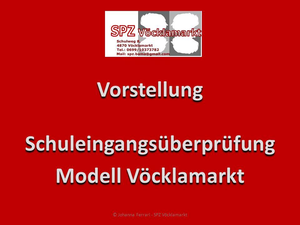 Vorstellung Schuleingangsüberprüfung Modell Vöcklamarkt Vorstellung Schuleingangsüberprüfung Modell Vöcklamarkt © Johanna Ferrari - SPZ Vöcklamarkt