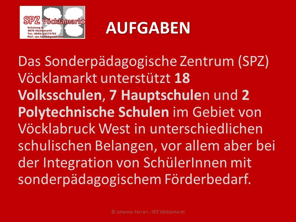 AUFGABEN Das Sonderpädagogische Zentrum (SPZ) Vöcklamarkt unterstützt 18 Volksschulen, 7 Hauptschulen und 2 Polytechnische Schulen im Gebiet von Vöckl