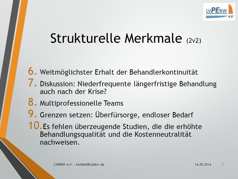Strukturelle Merkmale (2v2) 6. Weitmöglichster Erhalt der Behandlerkontinuität 7. Diskussion: Niederfrequente längerfristige Behandlung auch nach der