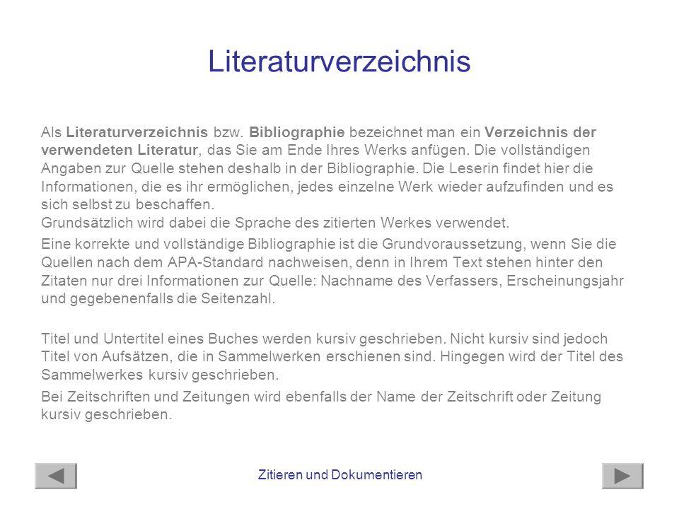 Zitieren und Dokumentieren Literaturverzeichnis Als Literaturverzeichnis bzw.