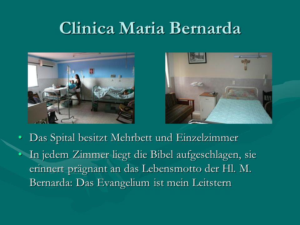Clinica Maria Bernarda Das Spital besitzt Mehrbett und Einzelzimmer In jedem Zimmer liegt die Bibel aufgeschlagen, sie erinnert prägnant an das Lebens