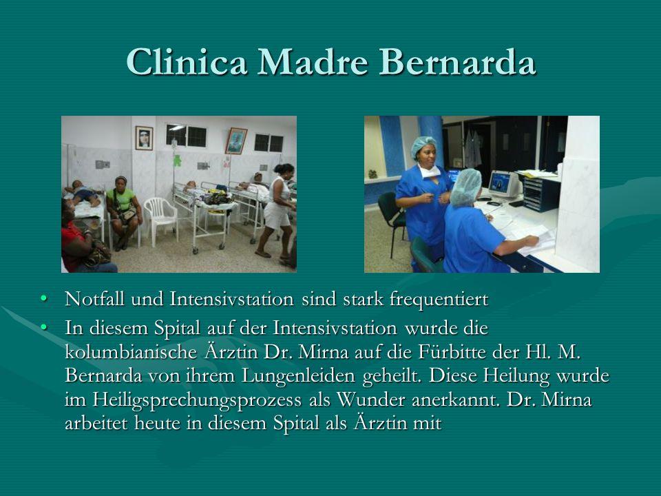 Clinica Madre Bernarda Notfall und Intensivstation sind stark frequentiert In diesem Spital auf der Intensivstation wurde die kolumbianische Ärztin Dr