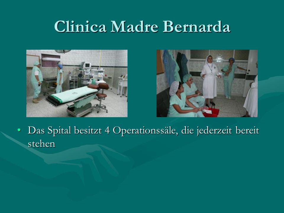 Clinica Madre Bernarda Das Spital besitzt 4 Operationssäle, die jederzeit bereit stehen