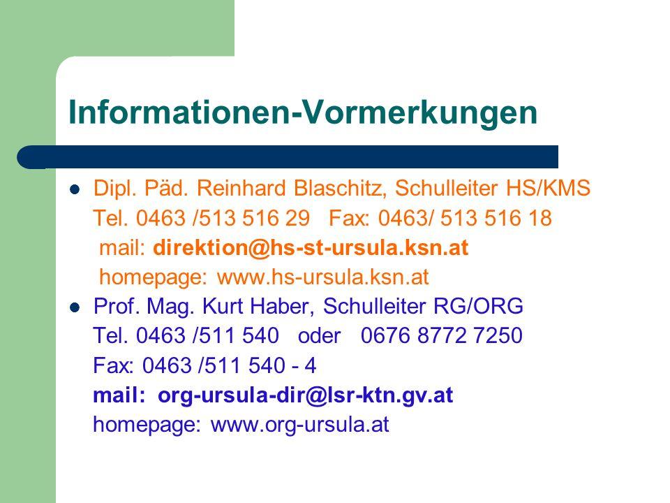 Informationen-Vormerkungen Dipl.Päd. Reinhard Blaschitz, Schulleiter HS/KMS Tel.