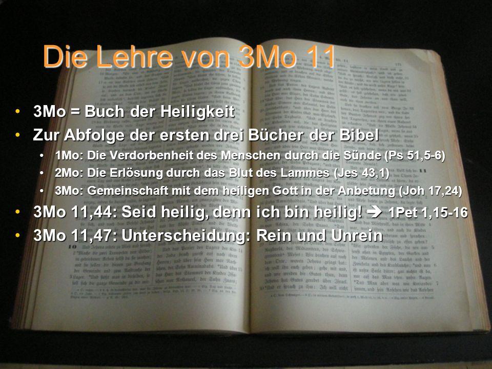 Die Lehre von 3Mo 11 3Mo = Buch der Heiligkeit3Mo = Buch der Heiligkeit Zur Abfolge der ersten drei Bücher der BibelZur Abfolge der ersten drei Bücher