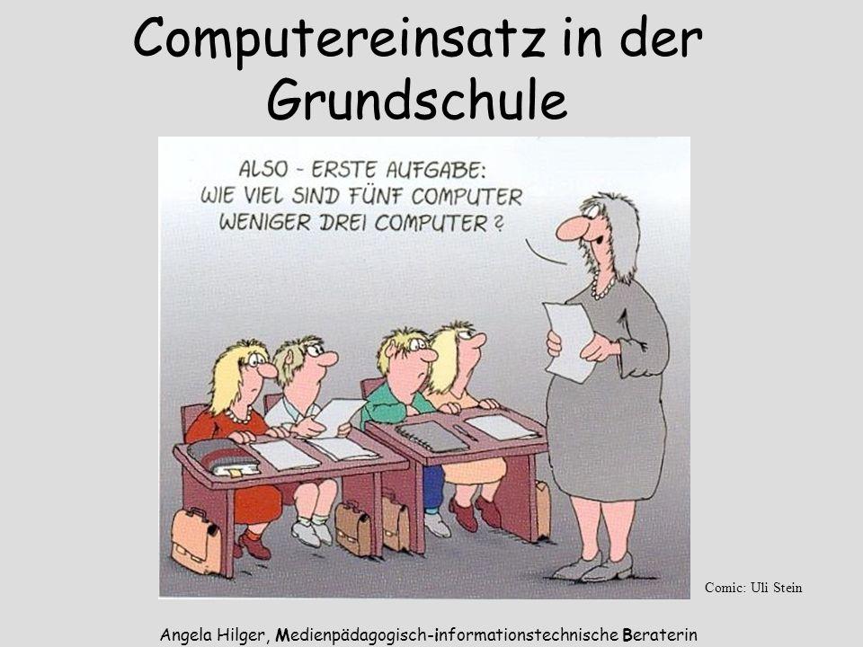 Angela Hilger, Medienpädagogisch-informationstechnische Beraterin Computereinsatz in der Grundschule Comic: Uli Stein