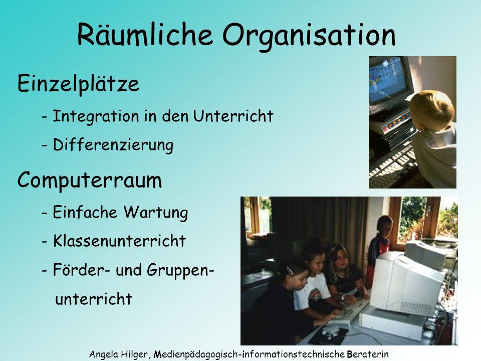 Angela Hilger, Medienpädagogisch-informationstechnische Beraterin Räumliche Organisation Einzelplätze - Integration in den Unterricht - Differenzierun