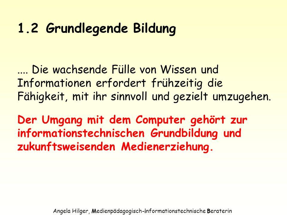 Angela Hilger, Medienpädagogisch-informationstechnische Beraterin 2.1Lernen und Lehren....