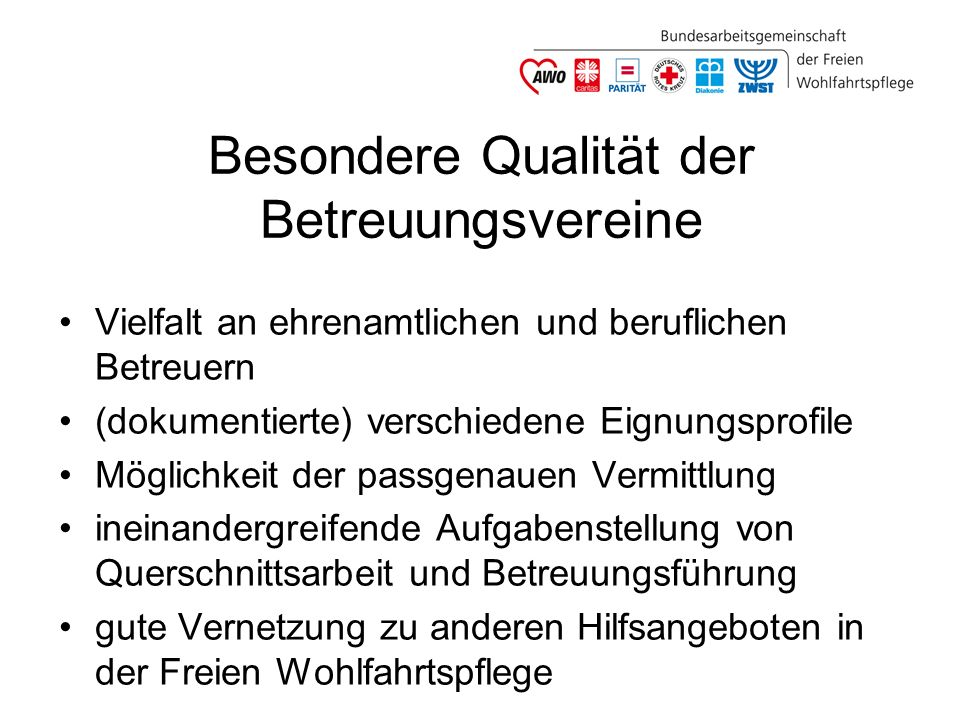 … Qualität Alternativangebote für Ehrenamtliche Beratungen, Schulungen, Fortbildungen für HA und EA Stabilisierung von Ehrenamtlichen/Familienangehörigen Austauschmöglichkeiten für HA und EA koordinierte Qualitätsentwicklung in den Verbänden und Vereinen