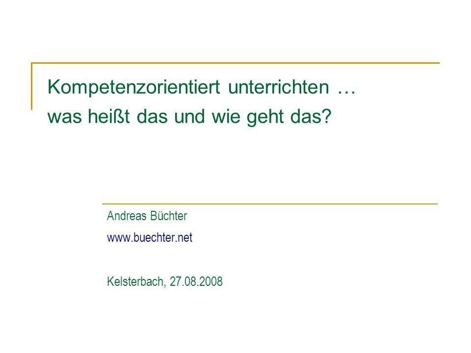 Kelsterbach, 27.08.2008KompetenzorientierungAndreas Büchter Eine Einleitung … Die aktuellen Ansätze zur Qualitätsentwicklung im Mathematikunterricht lassen sich prägnant mit dem BegriffKompetenzorientierung beschreiben.