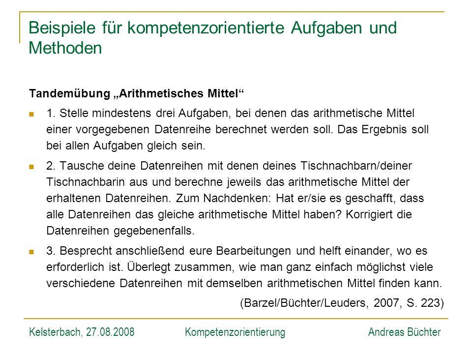 Kelsterbach, 27.08.2008KompetenzorientierungAndreas Büchter Beispiele für kompetenzorientierte Aufgaben und Methoden Tandemübung Arithmetisches Mittel