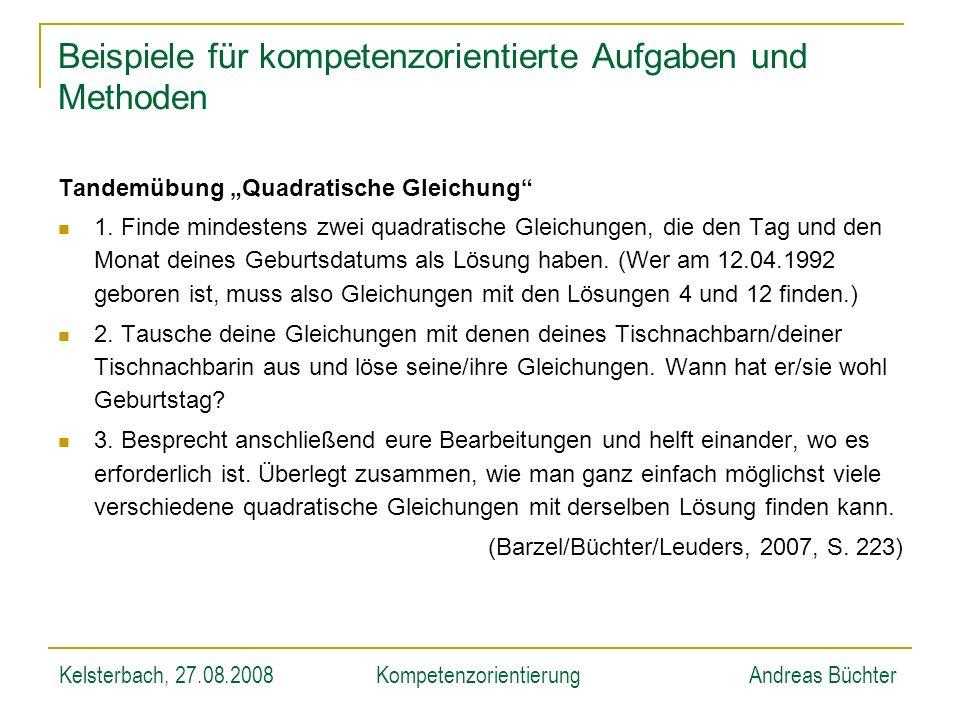 Kelsterbach, 27.08.2008KompetenzorientierungAndreas Büchter Beispiele für kompetenzorientierte Aufgaben und Methoden Tandemübung Quadratische Gleichun